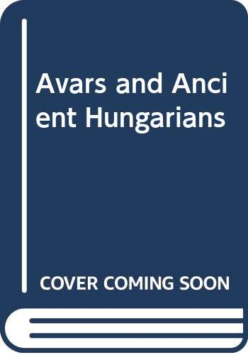 9789630529563: Avars and Ancient Hungarians