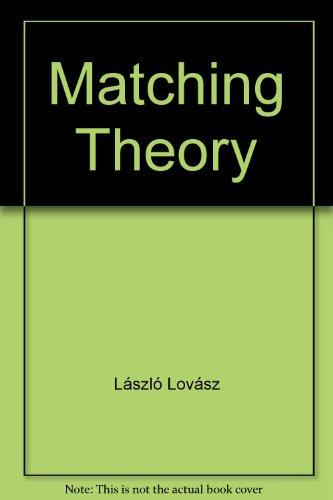 Matching Theory: L?szl? Lov?sz, Michael D. Plummer