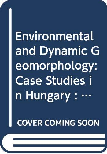 Environmental and Dynamic Geomorphology: Case Studies in: Pecsi, Marton (ed)