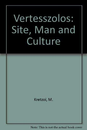 9789630547130: Vertesszolos: Site, Man and Culture
