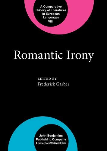 9789630548441: The Romanticism series: Romantic Irony (Comparative History of Literatures in European Languages)