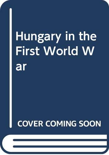 9789630548786: Hungary in the First World War