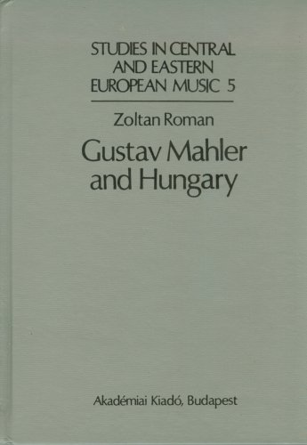 9789630556095: Gustav Mahler and Hungary (Studies in Central and Eastern European Music, 5)