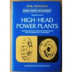 9789630558860: Water Power Development: High-Head Power Plants, Volume Two/B