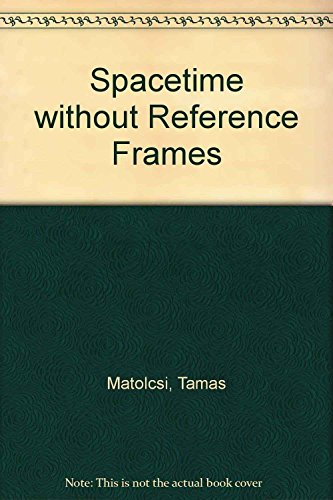 9789630564335: Spacetime Without Reference Frames