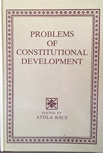 Problems Constitutional Developments: n/a