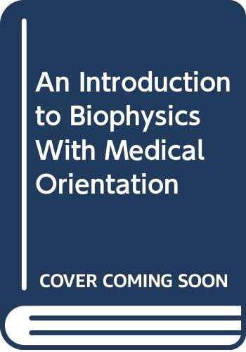 9789630567572: An Introduction to Biophysics With Medical Orientation