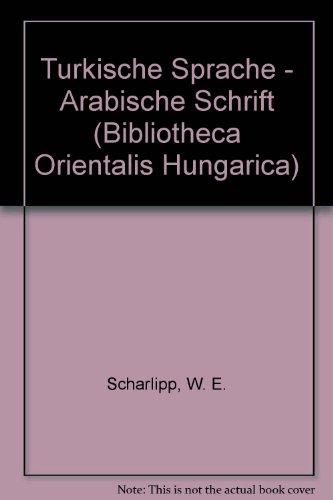 9789630569026: Turkische Sprache - Arabische Schrift (Bibliotheca Orientalis Hungarica) (German Edition)