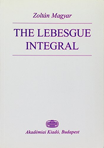 9789630573467: The Lebesgue Integral