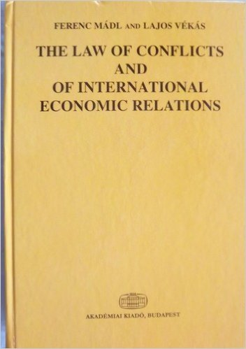 The Law of Conflicts and of International Economic Relations: Madl, Ferenc