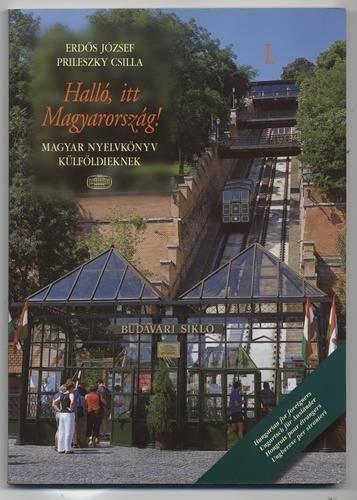 9789630575751: Hallo, itt Magyarorszag!: Magyar Nyelvkonyv Kulfoldieknek (Hungarian Edition)