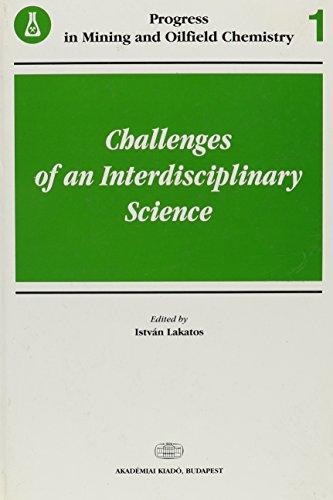 9789630576550: 1: Challenges of an Interdisciplinary Science: Progress in Mining and Oilfield Chemistry (Progress in Mining and Oilfield Chemistry, 1)