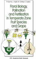Floral Biology Pollination and Fertilisation in Temperate: Pal Kozma (Editor),