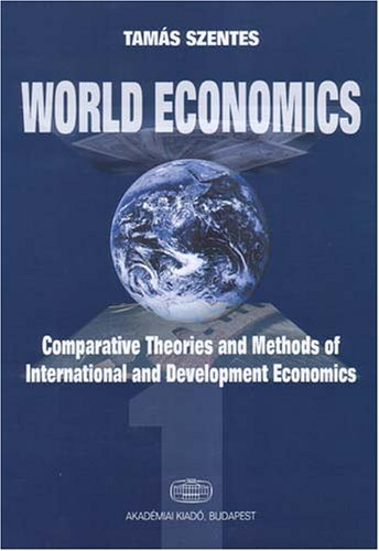 9789630579841: World Economics: Comparative Theories and Methods of International and Development Economics : A Historical and Critical Survey