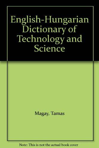 English-Hungarian Dictionary of Technology and Science: Magay, Tamas, Kiss, L.