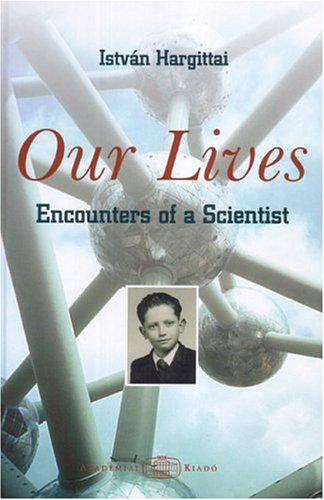 9789630581011: Our Lives: Encounters Of A Scientist