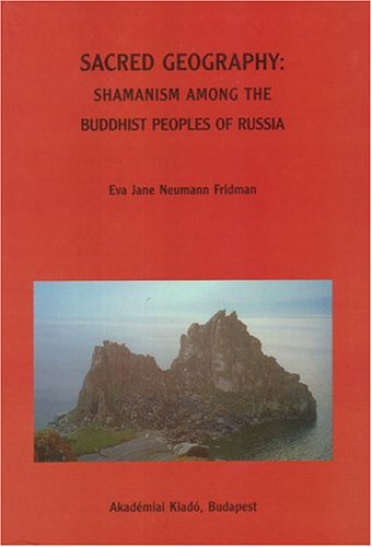 9789630581141: Sacred Geography: Shamanism Among The Buddhist Peoples Of Russia