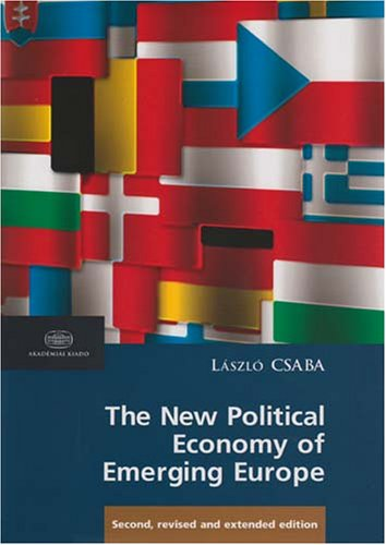 The New Political Economy of Emerging Europe (963058459X) by Csaba, Laszlo