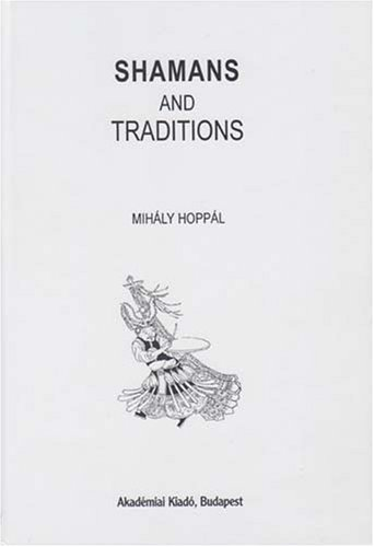 9789630585217: Shamans and Traditions (Bibliotheca Shamanistica)