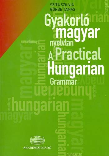 9789630587037: A Practical Hungarian Grammar