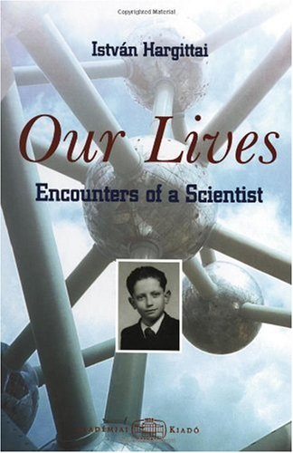 9789630587570: Our Lives: Encounters of a Scientist