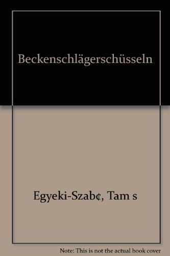 9789630654173 - Egyeki-Szab¢, Tams: Beckenschlägerschüsseln. 15.-16. Jahrhundert. - Könyv