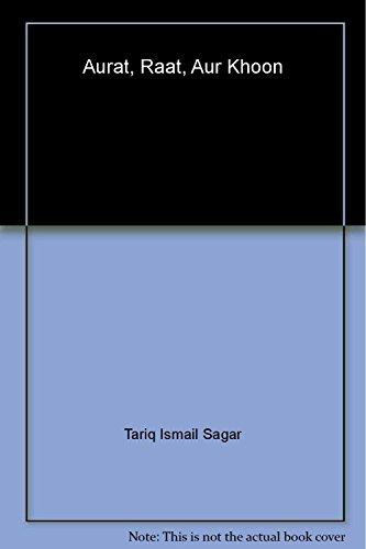 9789630789417: Aurat, Raat, Aur Khoon