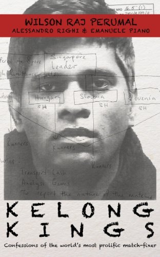 Kelong Kings: Confessions of the world's most prolific match-fixer 9789630891226 Wilson Raj Perumal has been labeled the world's most prolific match-fixer in football's recent history. Born a village boy in rural Sing