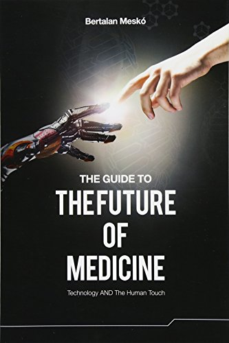 9789630898027: The Guide to the Future of Medicine: Technology AND The Human Touch