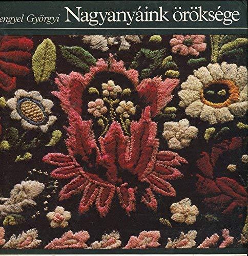9789630927628: Nagyanyáink öröksége (Hungarian Edition)