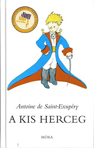 9789631181265: A Kis Herceg (principito hungaro)