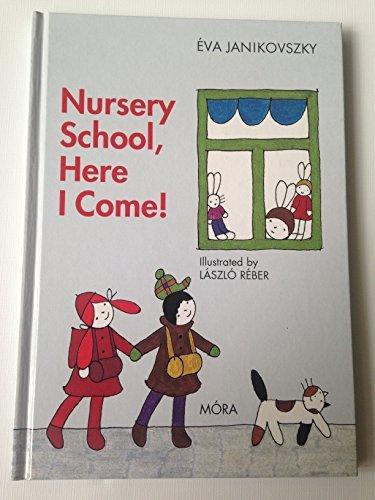 9789631187335: Nursery School, Here I Come! / Már Óvodás Vagyok - English Language Translation / Hungarian Classic for Children