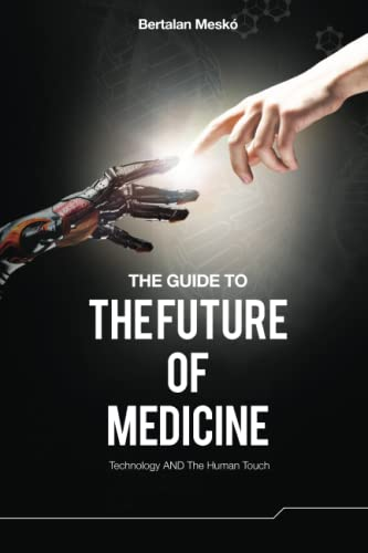9789631200072: The Guide to the Future of Medicine (Colored Version): Technology AND The Human Touch