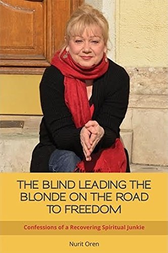 9789631233360: THE BLIND LEADING THE BLONDE ON THE ROAD TO FREEDOM: Confessions of a Recovering Spiritual Junkie