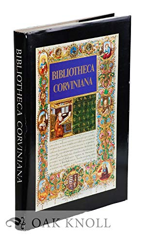 Bibliotheca Corviniana: The Library Of King Mattias Corvinus Of Hungary: Csapodi, Csaba And Klára ...