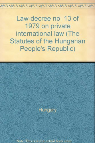 9789631314656: Law-decree no. 13 of 1979 on private international law (The Statutes of the Hungarian People's Republic)