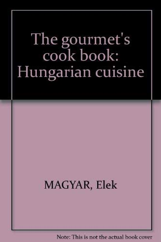 9789631314946: The gourmet's cook book: Hungarian cuisine