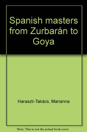 9789631317275: Spanish masters from Zurbarán to Goya