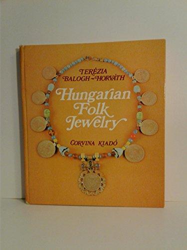 Hungarian Folk Jewellery (Hungarian Folk Art): Baloghne Horvath, Terezia