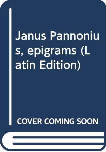 9789631319743: Janus Pannonius, epigrams (Latin Edition)