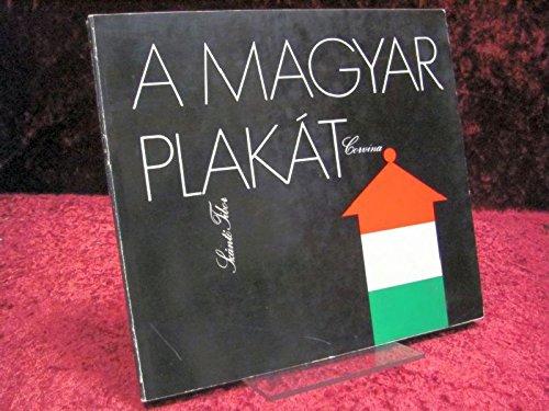 A magyar plakat (Hungarian Edition): Szanto, Tibor