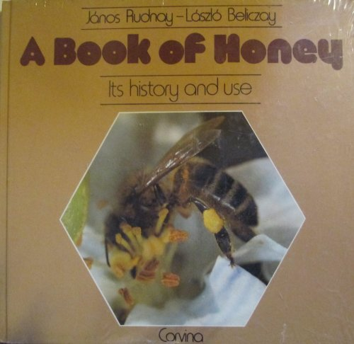 9789631322569: A Book of Honey: Its History and Its Use