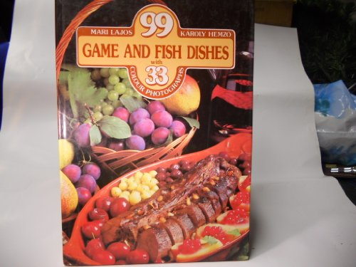 9789631323092: 99 Game and Fish Dishes