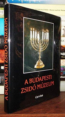 9789631323504: A Budapesti Zsidó Múzeum (Hungarian Edition)