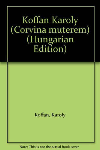 9789631325386: Koffán Károly (Corvina műterem) (Hungarian Edition)