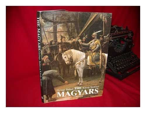 9789631327106: The Magyars: The Birth of a European Nation