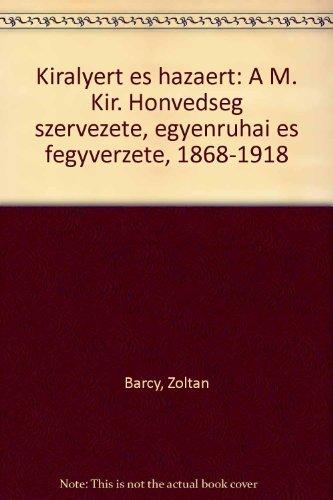 Kiralyert es Hazaert A m. kir. honvedseg szervezete, egyenruhai es fegyverzete, 1868-1918: Zoltan, ...