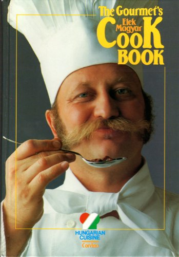 9789631327960: The Gourmet's Cook Book: Hungarian Cuisine
