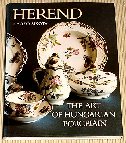 9789631329223: Herend, The Art of Hungarian Porcelain