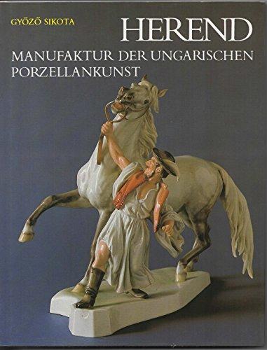 9789631337587: Herend - Manufaktur der ungarischen Porzellankunst. Vorwort von Dezsö Keresztury